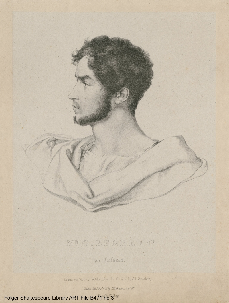India proof of Mr. G. Bennett as Cassius, drawn on stone [that is, lithographed] by W. Sharp from the original of G.F. Stroehling.