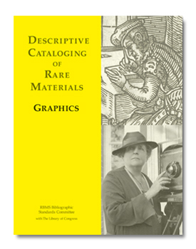 "Front cover of ""Descriptive Cataloging of Rare Materials (Graphics)"""