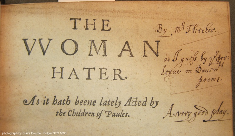 """This reader found The Woman-Hater to be a """"very good play"""" (sig. A1r)"""