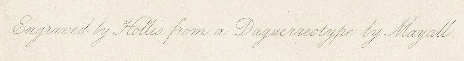 """""""Engraved by Hollis from a Daguerreotype by Mayall"""""""