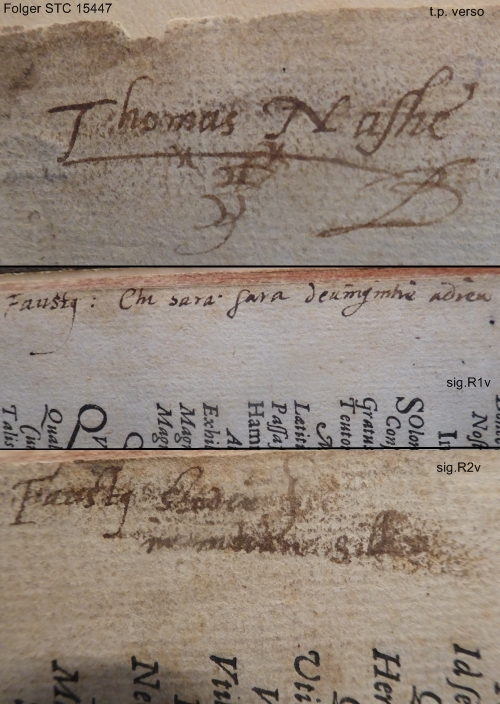 "Nashe's signature on the back of the title page of this Folger copy of Leland, and marginalia in his hand quoting lines from Dr Faustus ""che sera sera, divinity adieu"" and ""Faustus: study in Indian Silke"""